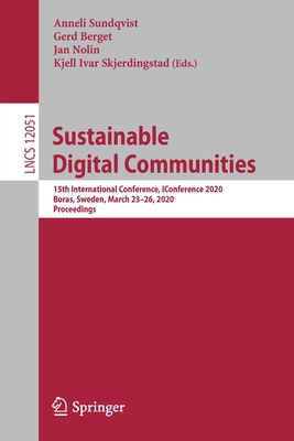 Sustainable Digital Communities: 15th International Conference, Iconference 2020, Boras, Sweden, March 23-26, 2020, Proceedings-cover