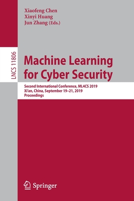 Machine Learning for Cyber Security: Second International Conference, Ml4cs 2019, Xi'an, China, September 19-21, 2019, Proceedings-cover