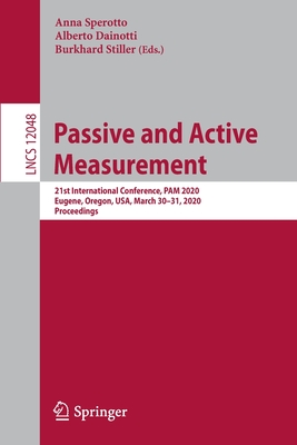 Passive and Active Measurement: 21st International Conference, Pam 2020, Eugene, Oregon, Usa, March 30-31, 2020, Proceedings-cover