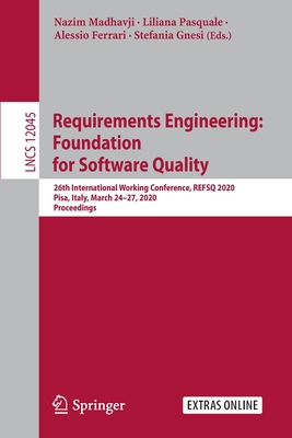 Requirements Engineering: Foundation for Software Quality: 26th International Working Conference, Refsq 2020, Pisa, Italy, March 24-27, 2020, Proceedi