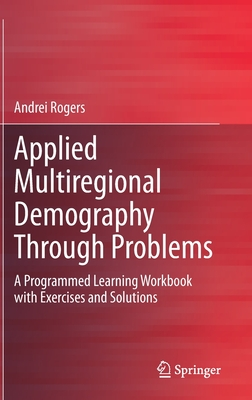 Applied Multiregional Demography Through Problems: A Programmed Learning Workbook with Exercises and Solutions-cover