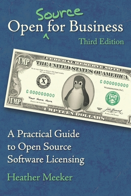 Open (Source) for Business: A Practical Guide to Open Source Software Licensing - Third Edition-cover