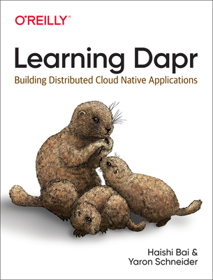Learning Dapr: Building Distributed Cloud Native Applications-cover
