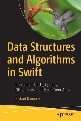 Data Structures and Algorithms in Swift: Implement Stacks, Queues, Dictionaries, and Lists in Your Apps-cover