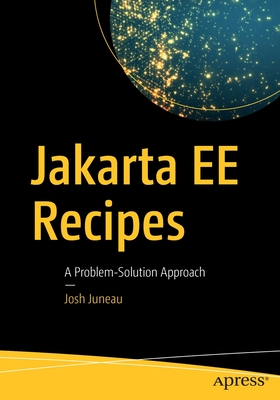 Jakarta Ee Recipes: A Problem-Solution Approach
