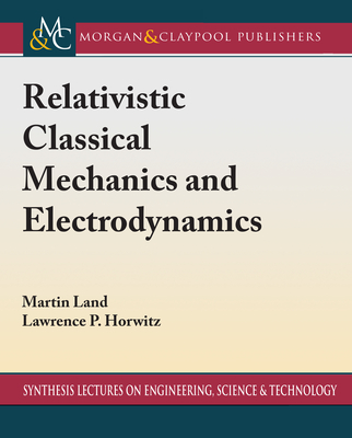 Relativistic Classical Mechanics and Electrodynamics-cover