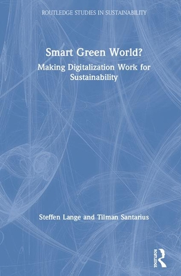 Smart Green World?: Making Digitalization Work for Sustainability-cover
