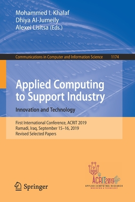 Applied Computing to Support Industry: Innovation and Technology: First International Conference, Acrit 2019, Ramadi, Iraq, September 15-16, 2019, Rev