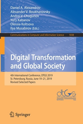 Digital Transformation and Global Society: 4th International Conference, Dtgs 2019, St. Petersburg, Russia, June 19-21, 2019, Revised Selected Papers-cover