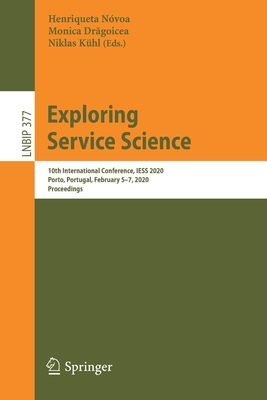 Exploring Service Science: 10th International Conference, Iess 2020, Porto, Portugal, February 5-7, 2020, Proceedings-cover