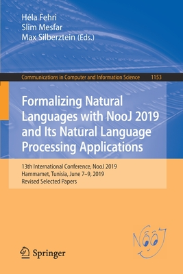 Formalizing Natural Languages with Nooj 2019 and Its Natural Language Processing Applications: 13th International Conference, Nooj 2019, Hammamet, Tun-cover