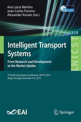 Intelligent Transport Systems. from Research and Development to the Market Uptake: Third Eai International Conference, Intsys 2019, Braga, Portugal, D-cover