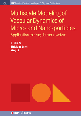 Multiscale Modeling of Vascular Dynamics of Micro- And Nano-Particles: Application to Drug Delivery System-cover