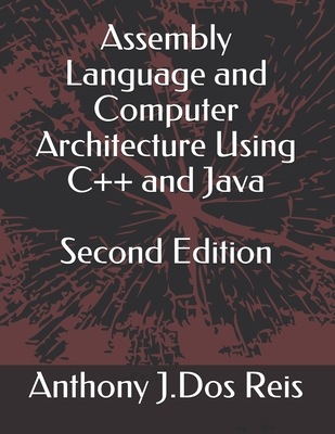 Assembly Language and Computer Architecture Using C++ and Java Second Edition-cover