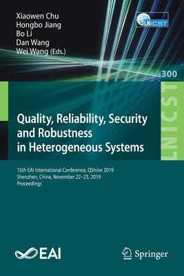 Quality, Reliability, Security and Robustness in Heterogeneous Systems: 15th Eai International Conference, Qshine 2019, Shenzhen, China, November 22-2-cover