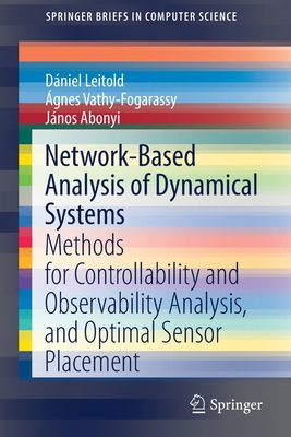 Network-Based Analysis of Dynamical Systems: Methods for Controllability and Observability Analysis, and Optimal Sensor Placement