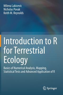 Introduction to R for Terrestrial Ecology: Basics of Numerical Analysis, Mapping, Statistical Tests and Advanced Application of R-cover