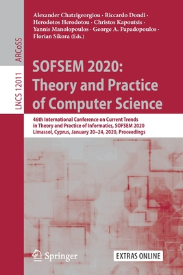 Sofsem 2020: Theory and Practice of Computer Science: 46th International Conference on Current Trends in Theory and Practice of Informatics, Sofsem 20-cover