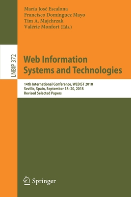 Web Information Systems and Technologies: 14th International Conference, Webist 2018, Seville, Spain, September 18-20, 2018, Revised Selected Papers-cover