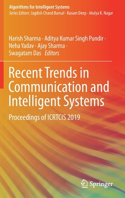 Recent Trends in Communication and Intelligent Systems: Proceedings of Icrtcis 2019-cover