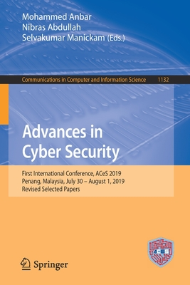 Advances in Cyber Security: First International Conference, Aces 2019, Penang, Malaysia, July 30 - August 1, 2019, Revised Selected Papers-cover