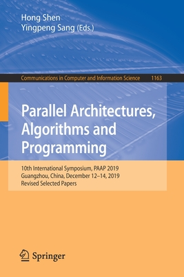 Parallel Architectures, Algorithms and Programming: 10th International Symposium, Paap 2019, Guangzhou, China, December 12-14, 2019, Revised Selected-cover