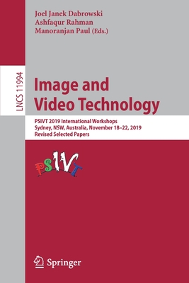 Image and Video Technology: Psivt 2019 International Workshops, Sydney, Nsw, Australia, November 18-22, 2019, Revised Selected Papers-cover
