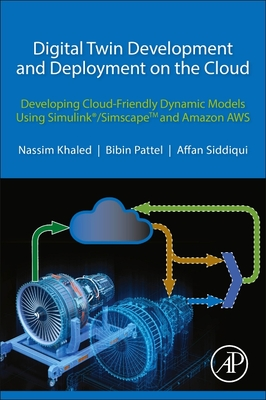 Digital Twin Development and Deployment on the Cloud: Developing Cloud-Friendly Dynamic Models Using Simulink(r)/Simscapetm and Amazon Aws-cover