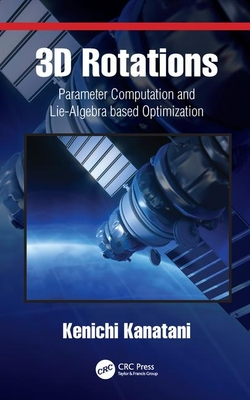 3D Rotations: Parameter Computation and Lie-Algebra Based Optimization-cover