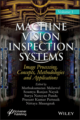 Machine Vision Inspection Systems: Image Processing, Concepts, Methodologies, and Applications-cover