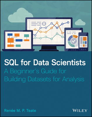 SQL for Data Scientists: A Beginner's Guide for Building Datasets for Analysis-cover