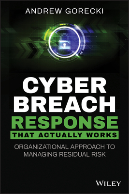 Cyber Breach Response That Actually Works: Organizational Approach to Managing Residual Risk-cover