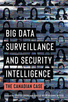 Big Data Surveillance and Security Intelligence: The Canadian Case-cover