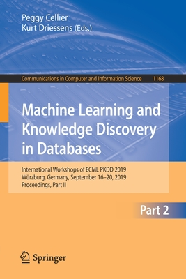 Machine Learning and Knowledge Discovery in Databases: International Workshops of Ecml Pkdd 2019, Würzburg, Germany, September 16-20, 2019, Proceeding