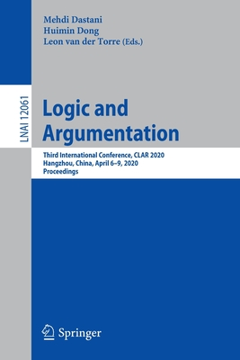 Logic and Argumentation: Third International Conference, Clar 2020, Hangzhou, China, April 6-9, 2020, Proceedings-cover