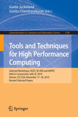 Tools and Techniques for High Performance Computing: Selected Workshops, Hust, Se-Her and Wihpc, Held in Conjunction with SC 2019, Denver, Co, Usa, No-cover