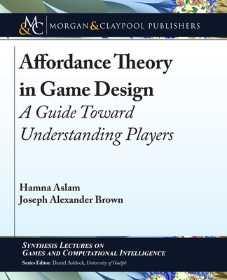 Affordance Theory in Game Design: A Guide Toward Understanding Players-cover