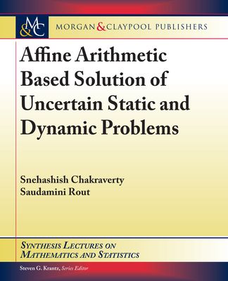 Affine Arithmetic Based Solution of Uncertain Static and Dynamic Problems-cover