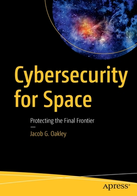 Cybersecurity for Space: Protecting the Final Frontier-cover