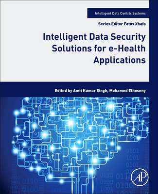 Intelligent Data Security Solutions for E-Health Applications-cover
