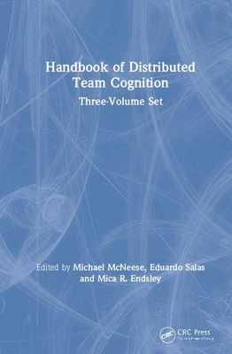 Handbook of Distributed Team Cognition: Three-Volume Set-cover
