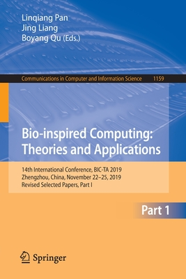 Bio-Inspired Computing: Theories and Applications: 14th International Conference, Bic-Ta 2019, Zhengzhou, China, November 22-25, 2019, Revised Selecte-cover