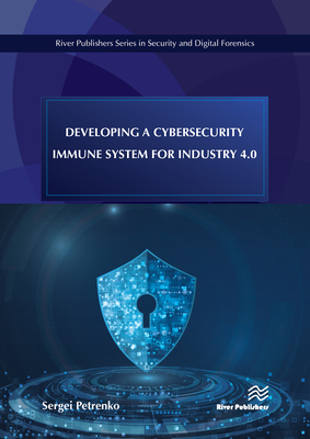 Developing a Cybersecurity Immune System for Industry 4.0-cover