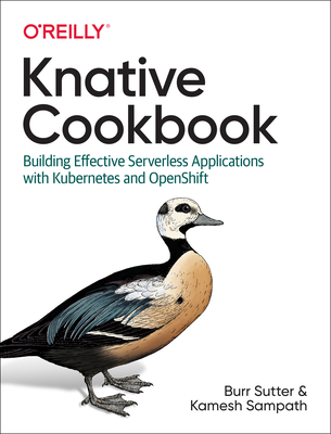 Knative Cookbook: Building Effective Serverless Applications with Kubernetes and OpenShift-cover