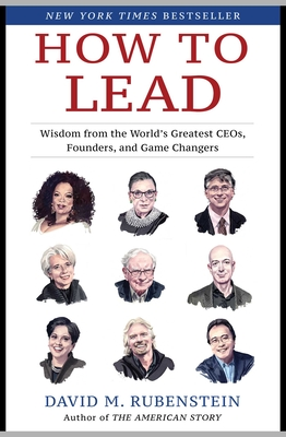 How to Lead: Wisdom from the World's Greatest CEOs, Founders, and Game Changers-cover
