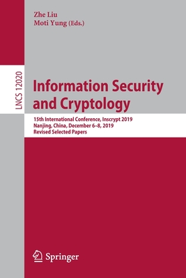 Information Security and Cryptology: 15th International Conference, Inscrypt 2019, Nanjing, China, December 6-8, 2019, Revised Selected Papers-cover