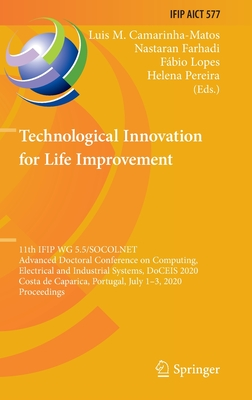 Technological Innovation for Life Improvement: 11th Ifip Wg 5.5/Socolnet Advanced Doctoral Conference on Computing, Electrical and Industrial Systems,-cover