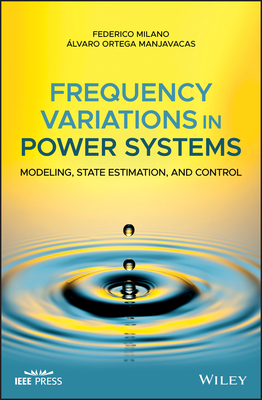 Frequency Variations in Power Systems: Modeling, State Estimation, and Control-cover