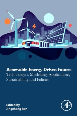 Renewable-Energy-Driven Future: Technologies, Modelling, Applications, Sustainability and Policies-cover