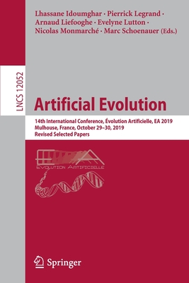 Artificial Evolution: 14th International Conference, Évolution Artificielle, EA 2019, Mulhouse, France, October 29-30, 2019, Revised Selecte-cover